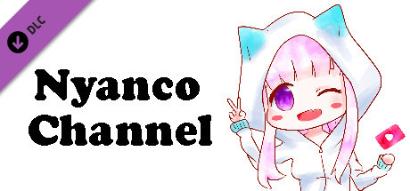 Купить Nyanco Channel - Follower Pack (DLC)
