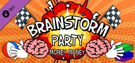 Купить Brainstorm Party ~ Money Money (DLC)