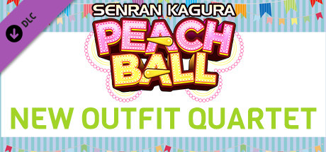 SENRAN KAGURA Peach Ball - New Outfit Quartet