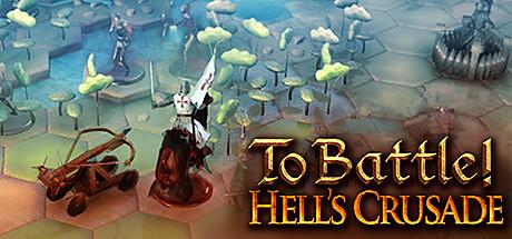 Купить To Battle!: Hell's Crusade