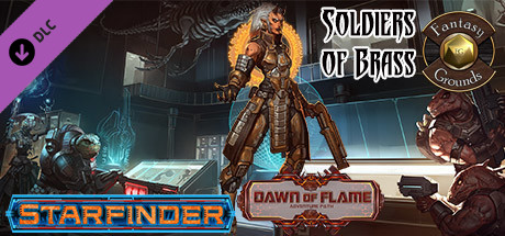 Купить Fantasy Grounds - Starfinder RPG - Dawn of Flame AP 2: Soldiers of Brass (SFRPG) (DLC)