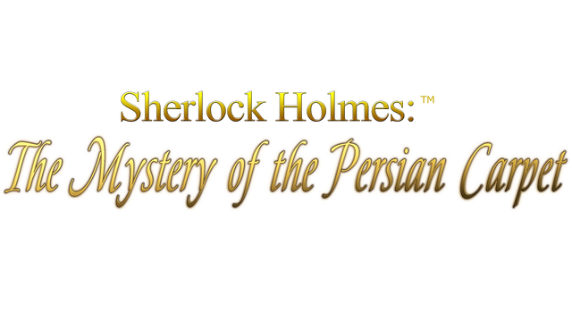 Sherlock Holmes: The Mystery of the Persian Carpet - Steam Backlog