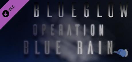 Купить BlueGlow - Operation Blue Rain (DLC)