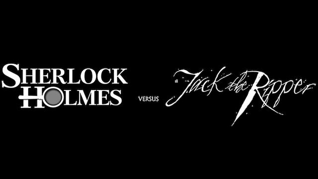 Sherlock Holmes versus Jack the Ripper - Steam Backlog
