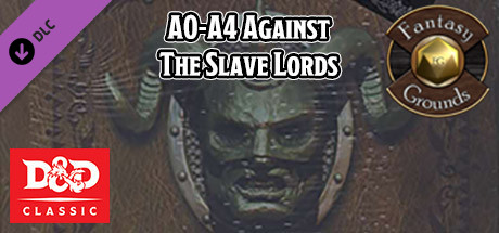Fantasy Grounds - D&D Classics: A0-A4: Against the Slave Lords (1E) on Steam