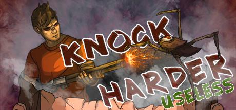 Купить Knock Harder: Useless