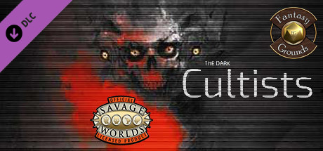 Купить Fantasy Grounds - The Dark Creed: Cultists (Savage Worlds) (DLC)