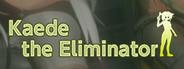 Kaede the Eliminator / Eliminator 小枫