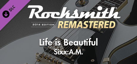 """Rocksmith® 2014 Edition – Remastered – Sixx:A.M. – """"Life Is Beautiful"""""""