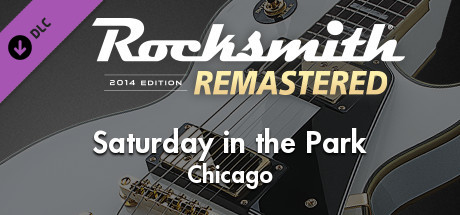 "Rocksmith® 2014 Edition – Remastered – Chicago – ""Saturday in the Park"""