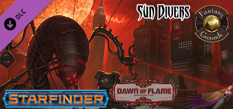 Fantasy Grounds - Starfinder RPG - Dawn of Flame AP 3: Sun Divers (SFRPG)