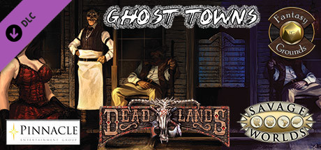 Купить Fantasy Grounds - Deadlands Reloaded: Ghost Towns (Savage Worlds) (DLC)
