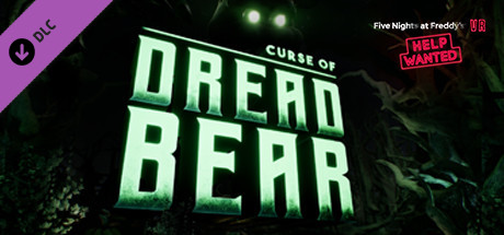 Five Nights at Freddy's VR: Help Wanted - Curse of Dreadbear on Steam