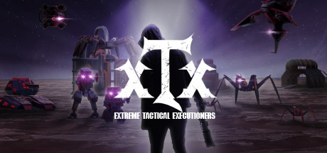 Extreme Tactical Executioners