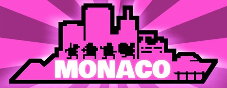 Monaco: What's Yours Is Mine - 摩纳哥:你的就是我的