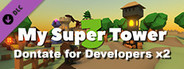 My Super Tower 3 Dontate for Developers x2