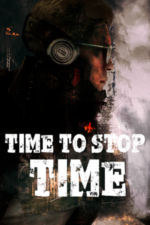 Time To Stop Time poster image on Steam Backlog