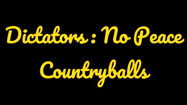 Dictators:No Peace Countryballs - Steam Backlog