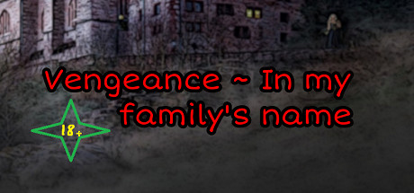 View Vengeance ~ In my family's name on IsThereAnyDeal