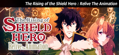 The Rising of the Shield Hero : Relive The Animation on Steam