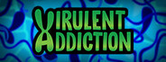 Virulent Addiction