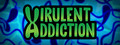 Virulent Addiction-game