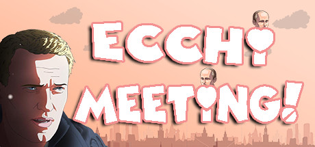 Ecchi MEETING!