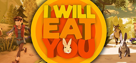 I will eat you