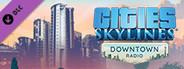 Cities: Skylines - Downtown Radio