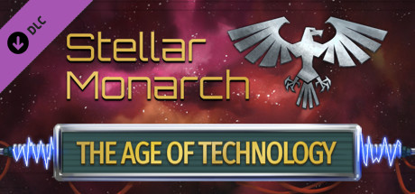 Stellar Monarch: The Age of Technology