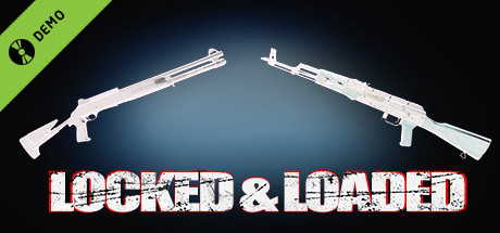Locked & Loaded Demo
