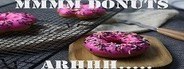 mmmmm donuts arhhh......
