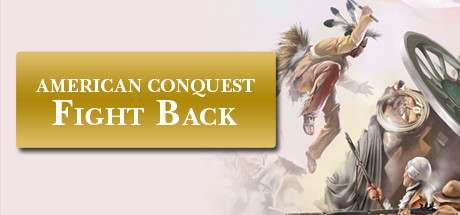 American Conquest: Fight Back