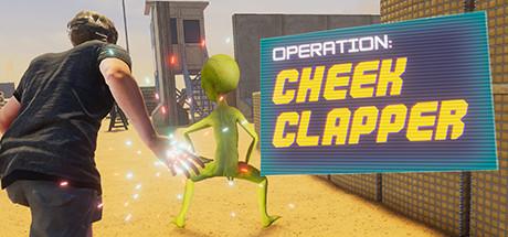 Operation: Cheek Clapper