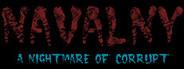 NAVALNY: A Nightmare of Corrupt