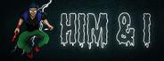Him & I