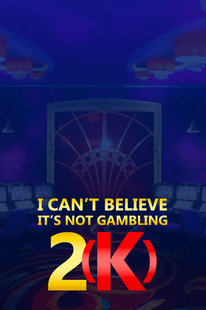 I Can't Believe It's Not Gambling 2(K) poster image on Steam Backlog