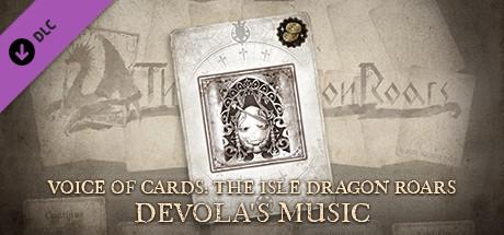 Voice of Cards: The Isle Dragon Roars Devola's Music