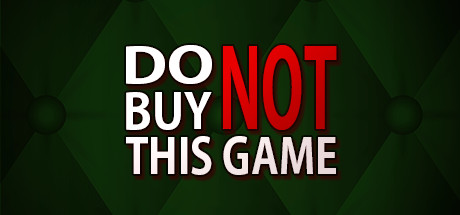 Do Not Buy This Game