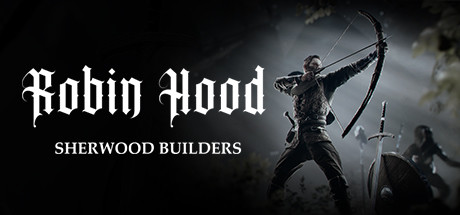 Robin Hood - Builders of Sherwood