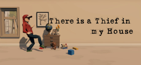 There is a Thief in my House on Steam