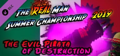 Купить The Real Man Summer Championship 2019 - The Evil Piñata of Destruction (DLC)