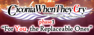 Ciconia When They Cry - Phase 1 For You, the Replaceable Ones