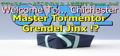 Купить Welcome To... Chichester OVN 2 : Master Tormentor Grendel Jinx !?