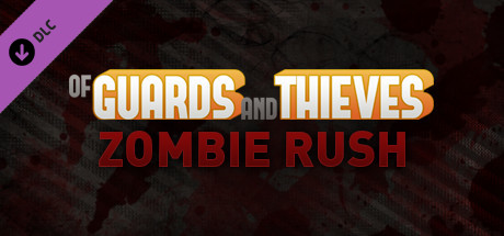 Of Guards and Thieves - Zombie Rush
