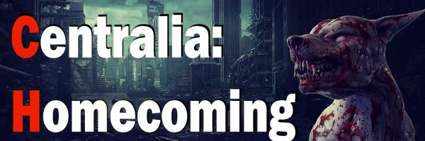Centralia: Homecoming