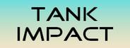 Tank Impact