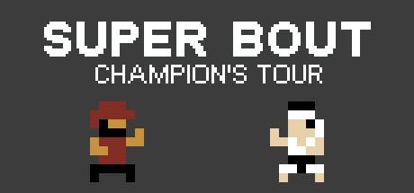 Super Bout: Champion's Tour
