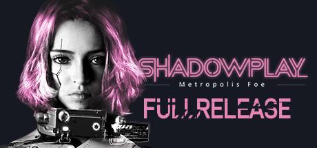 View Shadowplay: Metropolis Foe on IsThereAnyDeal