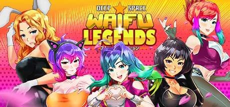 DEEP SPACE WAIFU: LEGENDS